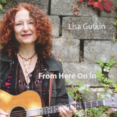 LISA GUTKIN: From Here On In